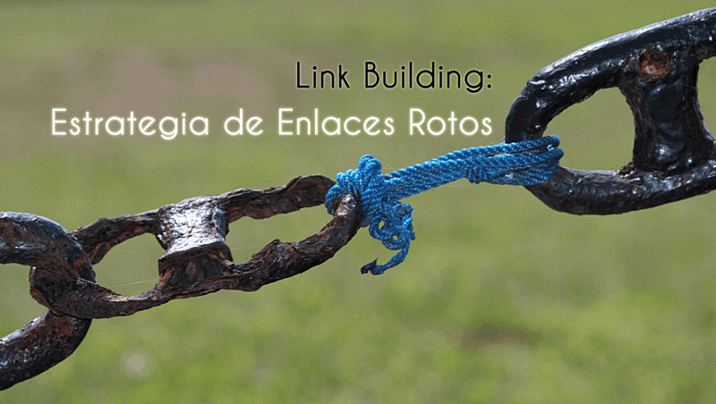 Link Building: Estrategia de Enlaces Rotos