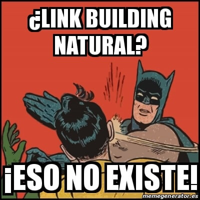 El Link Building Natural no existe