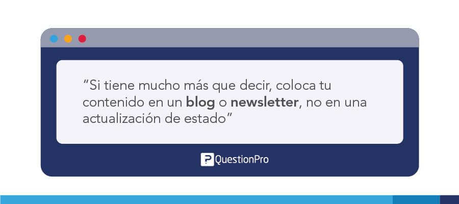 Si tienes mucho más que decir, coloca tu contenido en un blog o newsletter, no en una actualización de estado.