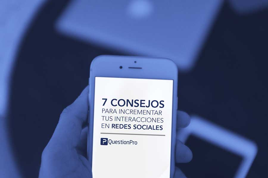 7 consejos para incrementar tus interacciones en redes sociales